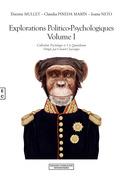 Explorations politico-psychologiques Volume I