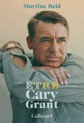 Être Cary Grant
