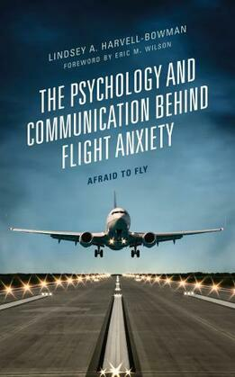 The Psychology and Communication Behind Flight Anxiety