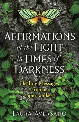 Affirmations of the Light in Times of Darkness