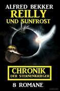 Reilly und Sunfrost: Chronik der Sternenkrieger 8 Romane