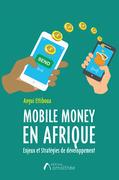 Mobile Money en Afrique : Enjeux et Stratégies de développement