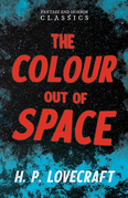 The Colour Out of Space (Fantasy and Horror Classics)