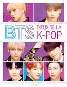 BTS : dieux de la K-Pop
