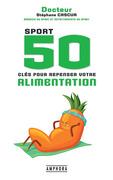 50 clés pour repenser votre alimentation