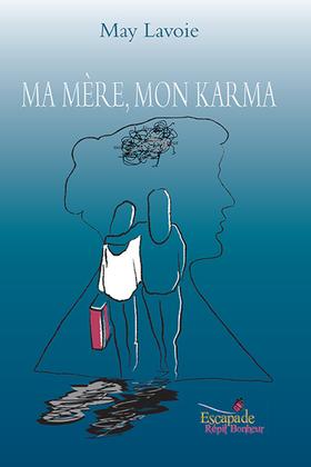 Ma mère, mon karma