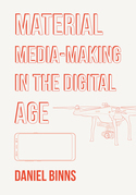 Material Media-Making in the Digital Age