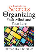 Unlock the Secrets to Organizing Your Mind and Your Life