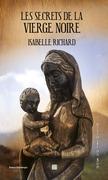 Les secrets de la Vierge noire