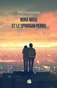 Nora Wase et le Spriggan perdu