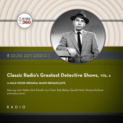 Classic Radio's Greatest Detective Shows, Vol. 6