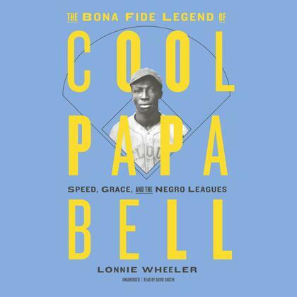 The Bona Fide Legend of Cool Papa Bell