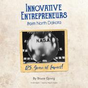 Innovative Entrepreneurs from North Dakota