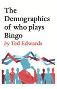 The Demographics of who plays Bingo