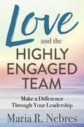 Love and the Highly-Engaged Team