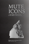 Mute Icons:  A Pressing Dichotomy in Contemporary Architecture