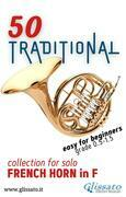 50 Traditional - collection for solo French Horn in F
