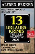 Thriller Spannung 2021: 13 Urlaubs-Krimis auf 1527 Seiten