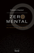 Zéro mental - Retrouve ce que tu es