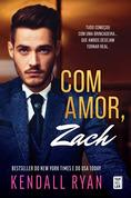 Com Amor, Zach