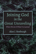 Joining God in the Great Unraveling