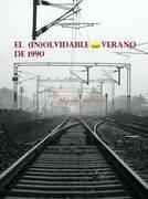 El (in)olvidable verano de 1990