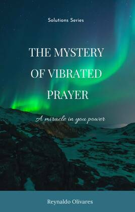 The Mystery of Vibrated Prayer