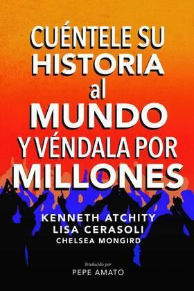 Cuéntele su Historia al Mundo y Véndala por Millones