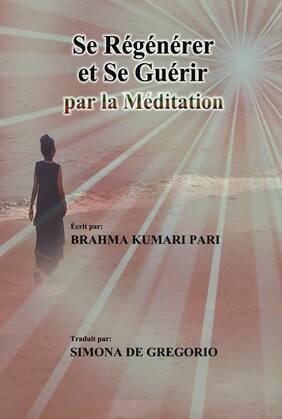 Se Régénérer et se Guérir par la Méditation