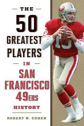 The 50 Greatest Players in San Francisco 49ers History