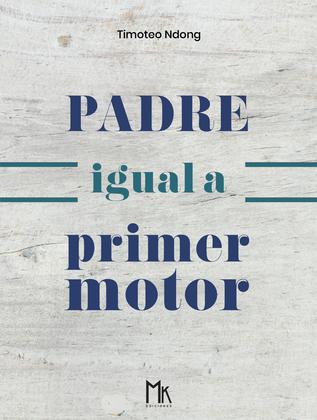 PADRE IGUAL A PRIMER MOTOR
