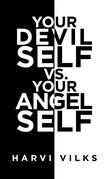 Your Devil Self Vs. Your Angel Self