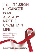 The Intrusion of Cancer in an Already Hectic, Uncertain Life