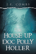The House up Doc Polly Holler