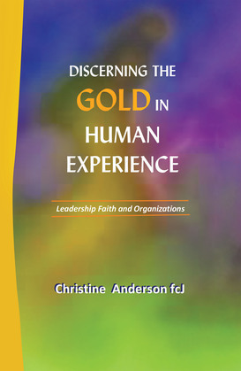 Discerning the Gold in Human Experience