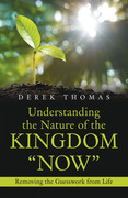"Understanding the Nature of the Kingdom ""Now"""