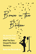 Brave in the Broken