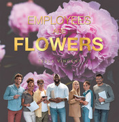 Employees Are Flowers