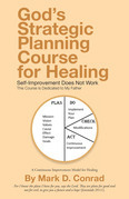 God's Strategic Planning Course for Healing