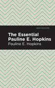 The Essential Pauline E. Hopkins