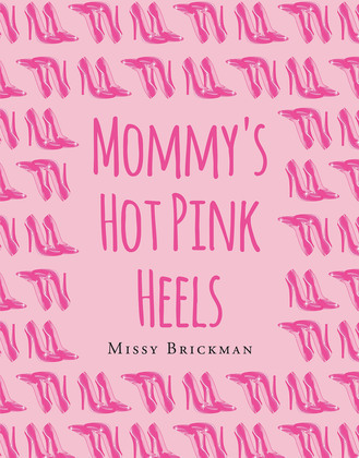 Mommy's Hot Pink Heels