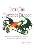 Enter the Mortgage Dragon