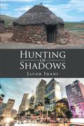 Hunting of Shadows