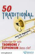 50 Traditional - collection for solo Trombone or Euphonium (bass clef)