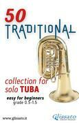 50 Traditional - collection for solo Tuba (bass clef)