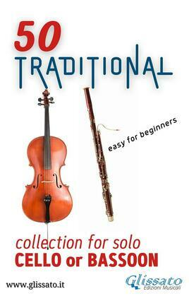 50 Traditional - collection for solo Cello or Bassoon