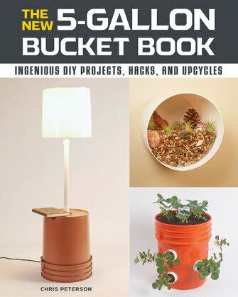 The New 5-Gallon Bucket Book