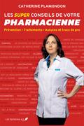 Les super conseils de votre pharmacienne
