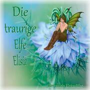 Die traurige Elfe Elisia