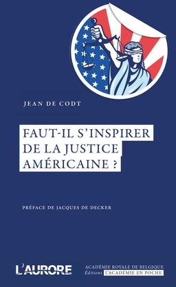 Faut-il s'inspirer de la justice américaine ?